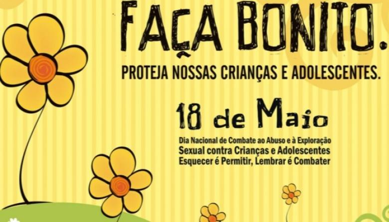 Dia Nacional de Combate ao Abuso e à Exploração Sexual de Crianças e Adolescentes #FaçaBonito #18deMaio