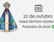 Dia de Nossa Senhora Aparecida, Padroeira do Brasil